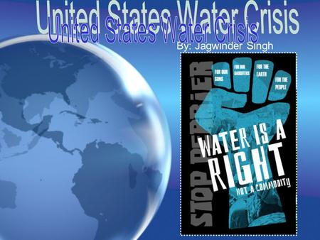 By: Jagwinder Singh Water covers approximately 70 percent of the Earth's surface, but less than 1 percent of that is available for human use. The world.