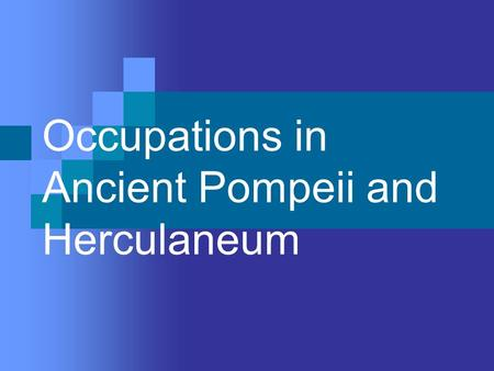 Occupations in Ancient Pompeii and Herculaneum