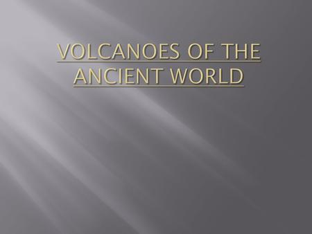 Volcanoes of the Ancient World