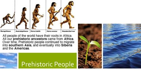 Prehistoric People. Quick lecture on evolutionQuick lecture on evolution (12:32)