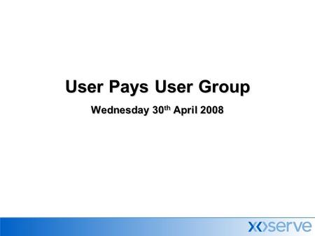 User Pays User Group Wednesday 30 th April 2008. 2 Today's Agenda  IntroductionHelen Barratt  Contract and Governance – The Way ForwardAndy Miller 