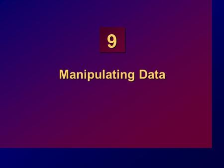 9 Manipulating Data. 9-2 Objectives At the end of this lesson, you should be able to: Describe each DML statement Insert rows into a table Update rows.