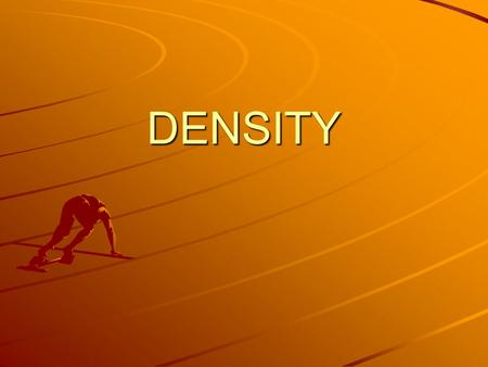 DENSITY. What is Density? What are the units of density?