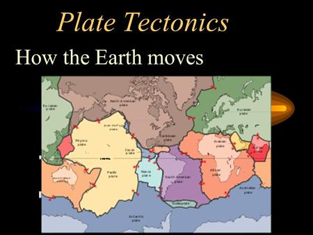 Plate Tectonics How the Earth moves. The Definition The theory of plate tectonics states that the Earth's lithosphere is divided into pieces called tectonic.