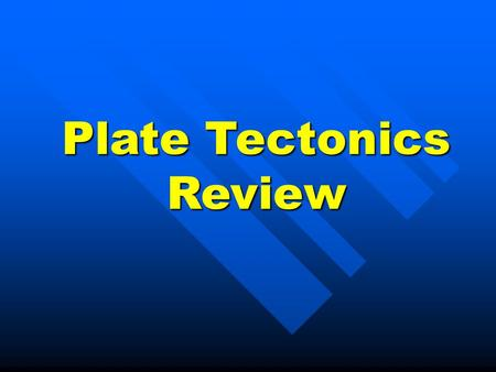Plate Tectonics Review $100 $100 $200 $200 $300 $300 $400 $400 $500 $500 $100 $100 $200 $200 $300 $300 $400 $400 $500 $500 $100 $100 $200 $200 $300 $300.