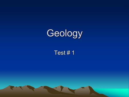 Geology Test # 1. Forces that shape Earth's surface by building up mountains and landmasses are called___________.