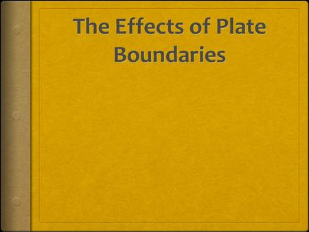 The Effects of Plate Boundaries