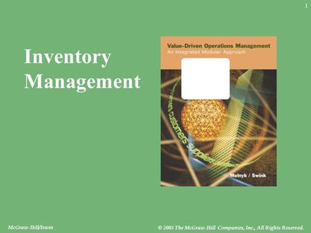 McGraw-Hill/Irwin © 2003 The McGraw-Hill Companies, Inc., All Rights Reserved. 1 Inventory Management.