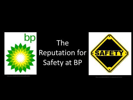 The Reputation for Safety at BP