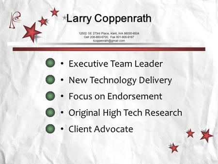 Executive Team Leader New Technology Delivery Focus on Endorsement Original High Tech Research Client Advocate 12502 SE 273rd Place, Kent, WA 98030-8504.