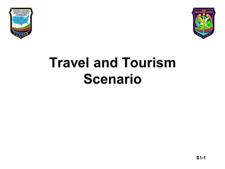 S1-1 Travel and Tourism Scenario. S1-2 Travel and Tourism 1 November 2003- While the original wave of SARS infections from China and South Asia appears.