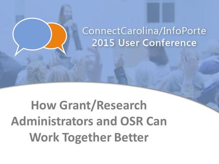 How Grant/Research Administrators and OSR Can Work Together Better.