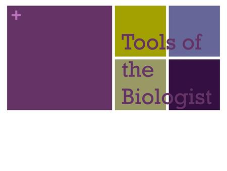Tools of the Biologist.