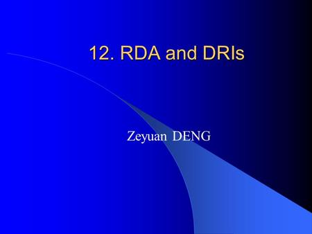 12. RDA and DRIs Zeyuan DENG.