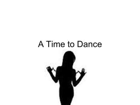 A Time to Dance. Aims To discuss characterisation To share mind maps To identify themes in the story.