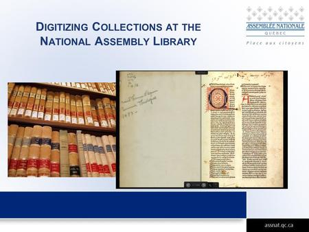 D IGITIZING C OLLECTIONS AT THE N ATIONAL A SSEMBLY L IBRARY.