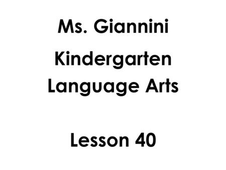 Kindergarten Language Arts Lesson 40