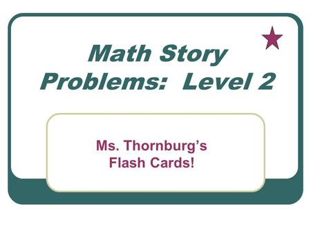 Math Story Problems: Level 2 Ms. Thornburg's Flash Cards!