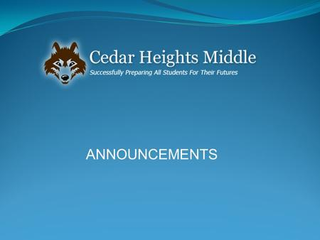 ANNOUNCEMENTS. Core Values of a Timberwolf Compassion Respect Integrity Responsibility.