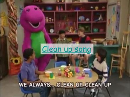 Clean up song. Unit10 come and clean with me Changxing Primary School By Sophia Huang.