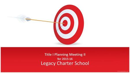 Title I Planning Meeting II for 2015-16 Legacy Charter School.