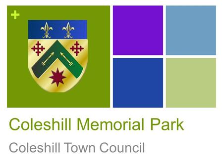 + Coleshill Memorial Park Coleshill Town Council.