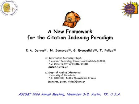 A New Framework for the Citation Indexing Paradigm ASIS&T 2006 A.M. 3-8 November 2006 (1 of 21) Universidad de Malaga, Depto. Lenguajes y Ciencias de la.