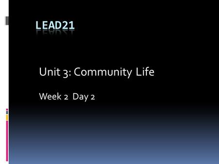 Unit 3: Community Life Week 2 Day 2. Activate Prior Knowledge  Think about a very large city that you know. What facts can you share about that city?
