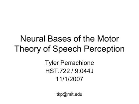 Neural Bases of the Motor Theory of Speech Perception