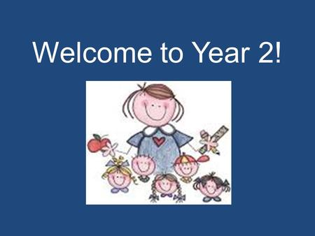 Welcome to Year 2!. The importance of Year 2... Becoming more independent Getting ready for SATs Getting ready to move up into Year 3.