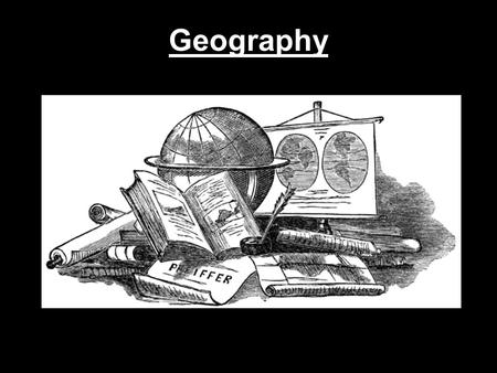 "Geography. ""Geography is history. From the fact that people built their cities near rivers, to all the wars that men fought to get what was on the other."