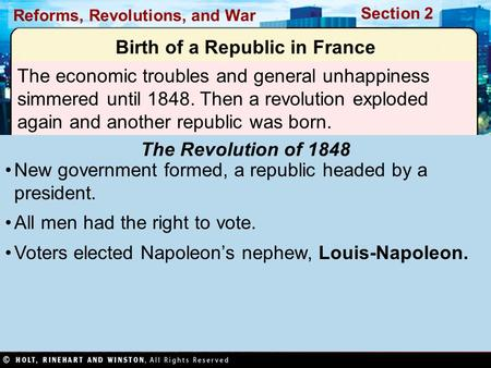 Reforms, Revolutions, and War Section 2 The economic troubles and general unhappiness simmered until 1848. Then a revolution exploded again and another.
