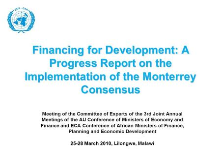 Financing for Development: A Progress Report on the Implementation of the Monterrey Consensus Meeting of the Committee of Experts of the 3rd Joint Annual.