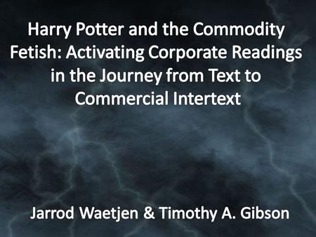 Harry Potter and the Commodity Fetish: Activating Corporate Readings