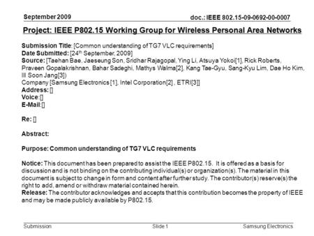 Doc.: IEEE 802.15-09-0692-00-0007 Submission Samsung Electronics Slide 1 Project: IEEE P802.15 Working Group for Wireless Personal Area Networks Submission.