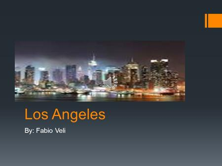 Los Angeles By: Fabio Veli Attractions  2 professional basketball teams. (Los Angeles Lakers, Los Angeles Clippers.)  USA.  Getty Center.  Universal.