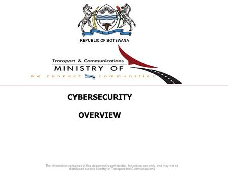 The information contained in this document is confidential, for internal use only, and may not be distributed outside Ministry of Transport and Communications.