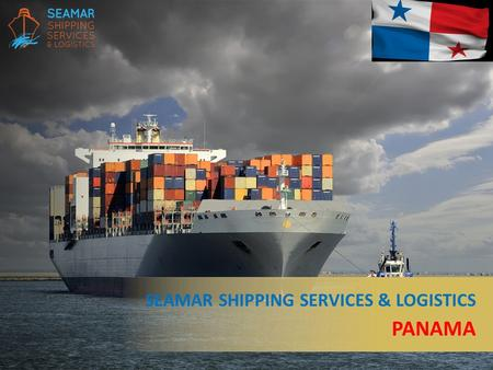 SEAMAR SHIPPING SERVICES & LOGISTICS PANAMA. SEAMAR, thanks to the professional and skilled staff, and thanks to a well established and selected network.