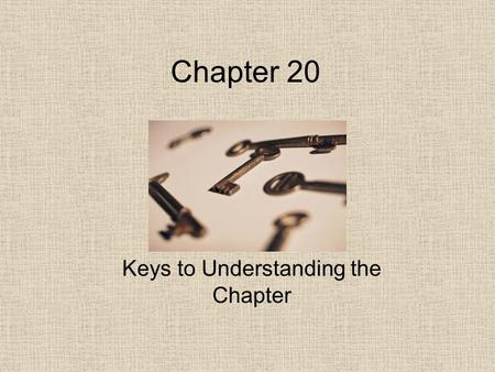Keys to Understanding the Chapter