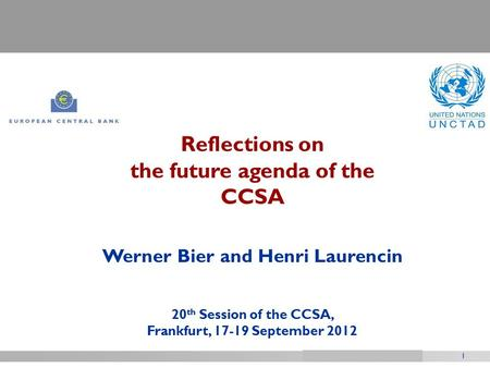1 Title of presentation Reflections on the future agenda of the CCSA Werner Bier and Henri Laurencin 20 th Session of the CCSA, Frankfurt, 17-19 September.