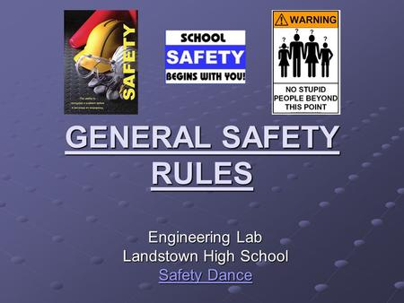 GENERAL SAFETY RULES Engineering Lab Landstown High School Safety Dance Safety Dance.