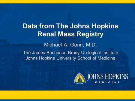 Data from The Johns Hopkins Renal Mass Registry