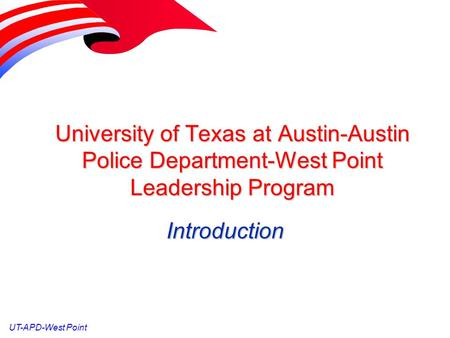 UT-APD-West Point University of Texas at Austin-Austin Police Department-West Point Leadership Program Introduction.