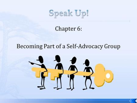 Chapter 6: Becoming Part of a Self-Advocacy Group.