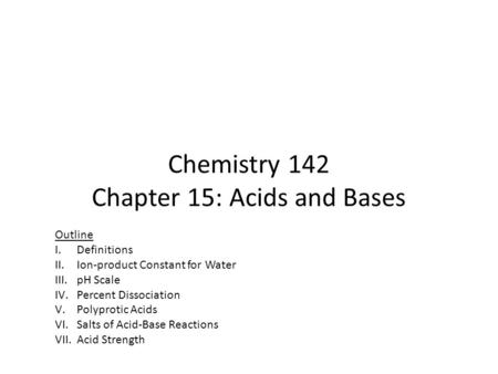 Chemistry 142 Chapter 15: Acids and Bases