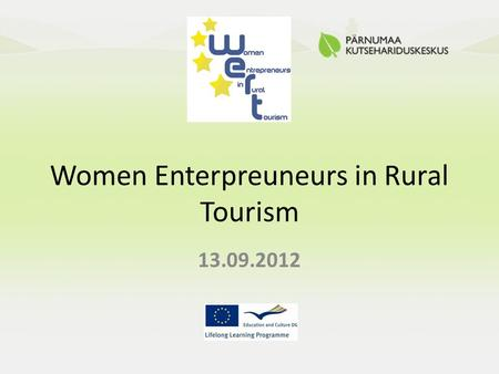 Women Enterpreuneurs in Rural Tourism 13.09.2012.