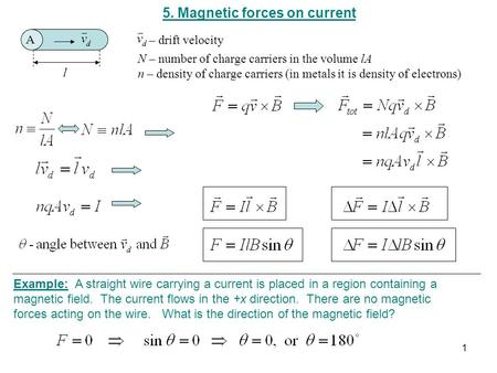 5. Magnetic forces on current l A Example: A straight wire carrying a current is placed in a region containing a magnetic field. The current flows in the.