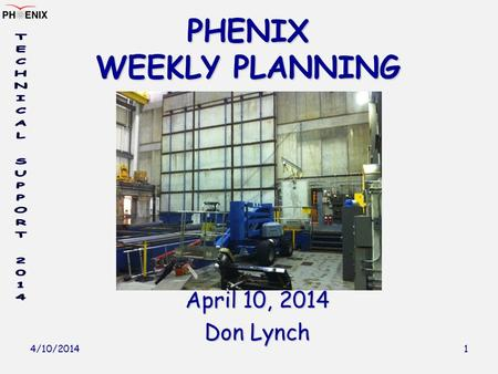 4/10/2014 1 PHENIX WEEKLY PLANNING April 10, 2014 Don Lynch.
