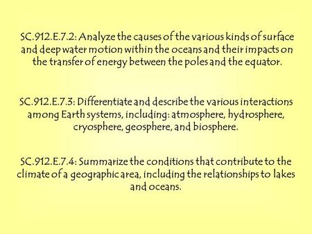 SC.912.E.7.2: Analyze the causes of the various kinds of surface and deep water motion within the oceans and their impacts on the transfer of energy between.