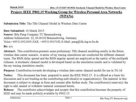 Doc.: 15-15-0207-00-003d Stochastic Channel Model for Wireless Data Center Submission Match 2015 Bile Peng (TU Braunschweig). Slide 1 Project: IEEE P802.15.
